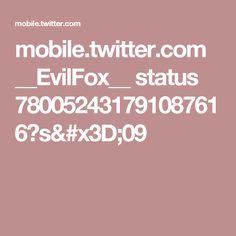 mobile.twitter.com __EvilFox__ status 780052431791087616?s=09