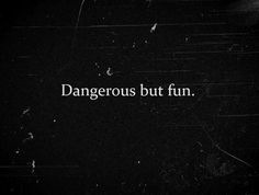"""Having some fun with us , but there's also danger. You might die."" -Arman"