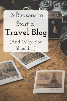 There are tons of travel blogs and even more people thinking about starting one.  I asked some bloggers why they thought someone should start a travel blog (or not) and this is what they said.