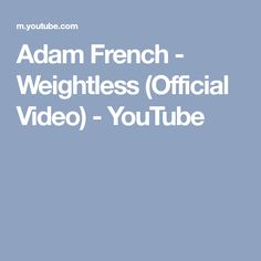 Adam French - Weightless (Official Video) - YouTube
