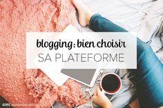 Comment bien choisir sa plateforme de blogging ?