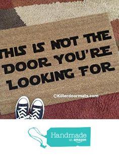 This Is Not The Door You're Looking For Coir Funny Doormat, Size Small - Welcome Mat - Doormat - Custom Hand Painted Doormat by Killer Doormats from Killerdoormats http://www.amazon.com/dp/B01CH856FQ/ref=hnd_sw_r_pi_dp_OMisxb0A9MBMX #handmadeatamazon