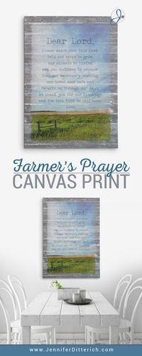 Farmer's Prayer Canvas Print   A heartfelt prayer that is perfect for a farm or ranch home   www.JenniferDitterich.com