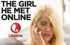 The Girl He Met Online Premieres on Lifetime Feb. 8th, at 8.7c. Sexy 23-year-old Gillian has no trouble attracting men, but her bipolar moods scare them off. Once dumped, her anger knows no bounds.