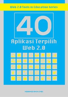 40 Aplikasi Terpilih Web 2.0 by Mohamed Amin Embi via slideshare