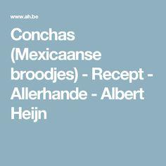 Conchas (Mexicaanse broodjes) - Recept - Allerhande - Albert Heijn