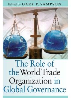 The role of the World Trade Organization in global governance Global Governance, World Trade, January, Deep, Organization, Getting Organized, Organisation
