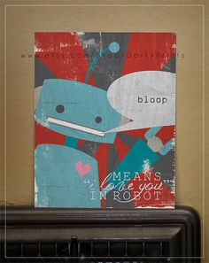 Red Robot bloop means I love you in robot   by DorkyPrints on Etsy, $6.00
