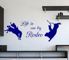 Life is a Rodeo Vinyl Wall Decal by route3studios on Etsy, $24.00