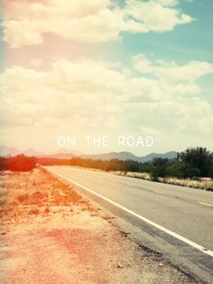 """Nothing behind me, everything ahead of me, as is ever so on the road.""   ― Jack Kerouac, On the Road"