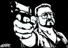 MUST HAVE....  5X7 The Big Lebowski John Goodman/Walter Sobchak by GraffRoots, $20.00