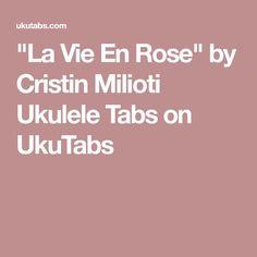 """""""La Vie En Rose"""" by Cristin Milioti Ukulele Tabs on UkuTabs"""
