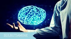 Sulbutiamine: Supercharge Thiamine to Reap These Benefits