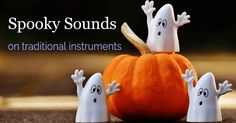 Sound effects are not just made with electronics. Learn how unique and spooky sounds are made on traditional (and nontraditional) instruments.