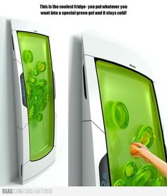 cool refrigerator. put anything in the green gel and it will stay cold :D