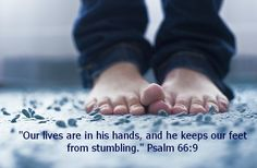 """Feet are Funny Things. If the church is the body of Christ, what do the feet do? """"Our lives are in his hands, and he keeps our feet from stumbling."""" Psalm 66:9 #faithfulchoices"""