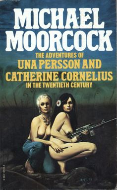 The Adventures of Una Persson and Catherine Cornelius in the Twentieth Century by Michael Moorcock. Granada / Mayflower 1980. Cover artist Melvyn Grant | by pulpcrush