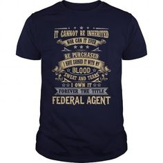 FEDERAL AGENT T Shirts, Hoodies. Check Price ==► https://www.sunfrog.com/LifeStyle/FEDERAL-AGENT-Navy-Blue-Guys.html?41382