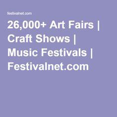26,000+ Art Fairs | Craft Shows | Music Festivals | Festivalnet.com