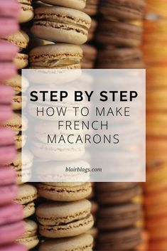 How to Make French Macarons (Step-By-Step Recipe) French Macaroon Recipes, French Macaroons, French Desserts, Just Desserts, Delicious Desserts, Yummy Food, French Food, How To Make Desserts, French Recipes