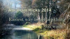 Abraham Hicks 2014 ペ Easiest way to get anything you want