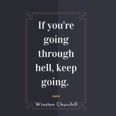 If-youre-going-through-hell-keep-going..png (640×640)