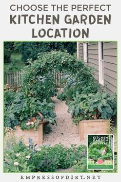 Choosing the best spot for your kitchen garden to grow a variety of vegetables, fruits, and herbs means balancing priorities. We need sun and access to water but it's also about convenience and aesthetics. Use these tips from the book Kitchen Garden Revival by Nicole Johnsey Burke to get started.
