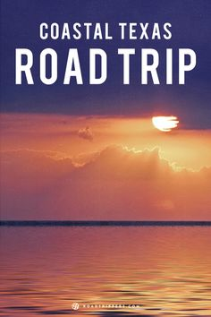 Take a drive down the Texas coast. Vacation travel