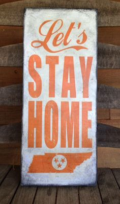 Let's STAY HOME in Tennessee orange and white by SignNiche on Etsy, $34.00