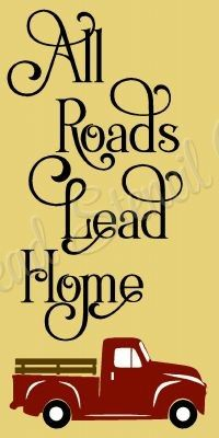 All Roads Lead Home Vintage Red Truck Stencil- Reusable Sign Stencils - 8785 Truck Quotes, Sign Quotes, Sign Sayings, Old Trucks, Fire Trucks, Vintage Red Truck Decor, Truck Crafts, Farm Crafts, Christmas Red Truck