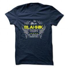 cool BLAHNIK .Its a BLAHNIK Thing You Wouldnt understand
