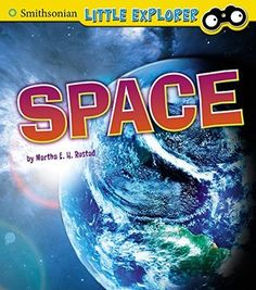 Space by Martha E. H. Rustad 520 RUS Introduces space to young readers, including our solar system, other stars, the universe, and space travel.