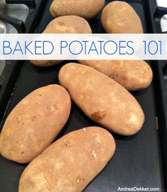 baked potatoes 101 and leftovers made with baked potatoes