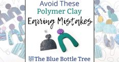 Polymer Clay Tutorials - The Blue Bottle Tree