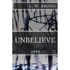 #Book Review of #Unbelieve from #ReadersFavorite - https://readersfavorite.com/book-review/unbelieve  Reviewed by Ray Simmons for Readers' Favorite  Unbelieve 2096 by L.W. Brook is a great post-Armageddon novel for young people that takes place in (surprise!) 2096. It is a very believable future where survival is everything and everyone must make the grade or be hunted and killed or exiled. The protagonist, Oliver, is a very conscientious young man whose idealism is ...