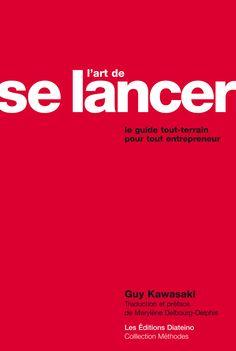 """L'art de se lancer"", par Guy Kawasaki (@Carol Palma Kawasaki) #StartUp #Entreprendre #Entrepreneuriat #Entrepreneur"