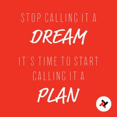 It's time to stop calling it a #dream and start calling it a #plan! #smallbusiness #motivation