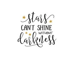 Free SVG cut file - Stars can't Shine without Darkness