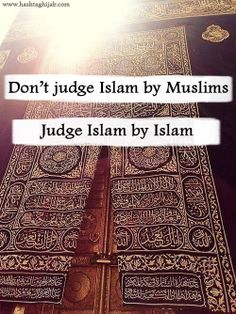 Don't judge Islam by Muslim Judge Islam by Islam Islam Religion, Islam Muslim, True Religion, Alhamdulillah, Hadith, Muslim Quotes, Islamic Quotes, All About Islam, Les Religions