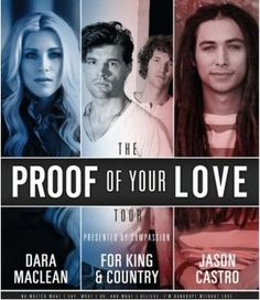 The Proof of Your Love Tour (For King & Country, Dara Maclean and Jason Castro) #christian #music #artists