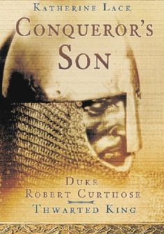 The Conqueror's Son: Duke Robert Curthose, Thwarted King by Dr. Katherine Lack, http://www.amazon.com/dp/B0076M5KQY/ref=cm_sw_r_pi_dp_aaqwsb0TYV2ZW