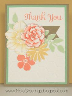 """Soft Sentiments""- Thank You, Flowers, Secret Garden, Four You, Pistachio Pudding, So Saffron, Crumb Cake, Crisp Cantaloupe. Handstamped Greeting Card, Papercrafting, Stampin' Up, By Nota Greetings"