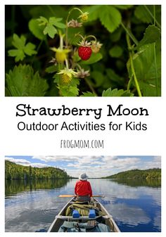 To celebrate the Strawberry Moon of the month of June, get the kids outside to play themed outdoor activities.