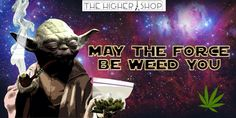 We always knew #Yoda was powered by something other than just the force.  #StarWars#Marijuanaisnotadrug