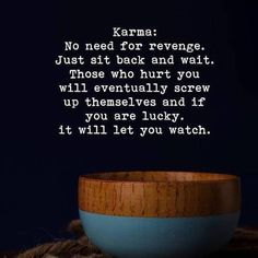 Karma: No need for revenge. Just sit back and wait. Those who hurt you will eventually screw up themselves and if you are lucky. it will let you watch. Happy Mind Happy Life, Happy Life Quotes, Karma Quotes, Reality Quotes, True Quotes, Qoutes, Hustle Quotes, Bff Quotes, Happiness Quotes