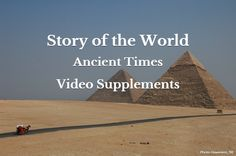Story of the World – Ancient Times Video Supplements | Eclectic Homeschooling