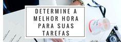 Determine a melhor hora para as tarefas :http://blogchegadebagunca.com.br/determine-a-melhor-hora-para-as-tarefas/
