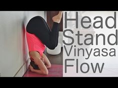 20 Min Vinyasa Flow For Headstand w/ Lesley Fightmaster Yoga - YouTube