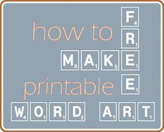 How to make printable word art (like subway art)