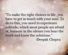 Experience solitude...  Deepak Chopra